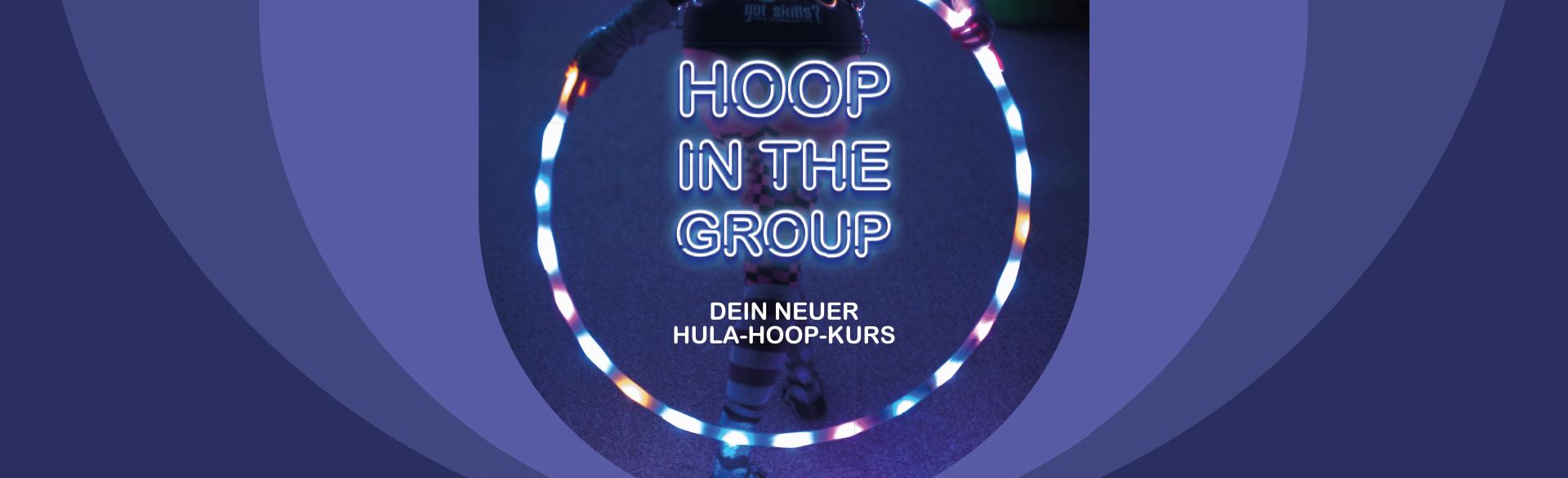 HOOP IN THE GROUP – Dein neuer Hula-Hoop-Kurs